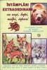 Intamplari extraordinare cu ursi, lupi, vulpi, iepuri