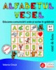 Alfabetul vesel. Educarea comunicarii orale si scrise in gradinita - caiet de lucru (5-7 ani)