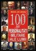 100 de personalitati militare ale lumii
