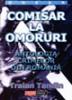 Comisar la omoruri ( Antologia crimelor din Romania)