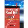 Administrarea Red Hat Linux. Cunostinte Esentiale