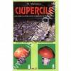 Ciupercile - Cultura ciupercilor Agaricus si Pleurotus