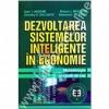 Dezvoltarea sistemelor inteligente in economie. Metodologie si studii de caz