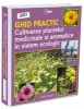 GHID PRACTIC - Cultivarea plantelor medicinale si aromatice in sistem ecologic