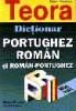 Dictionar Portughez - Roman si Roman - Portughez, 48000 cuvinte  (Teora)
