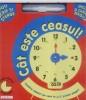 Cat este ceasul!