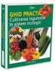 GHID PRACTIC - Cultivarea legumelor in sistem ecologic