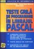Teste grila de programare in limbajul PASCAL
