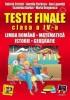 Teste finale clasa a IV-a, limba romana, matematica, istorie, geografie