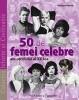 50 DE FEMEI CELEBRE