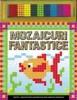 Mozaicuri fantastice (carte noua)