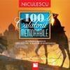 100 de calatorii memorabile. Pe urmele marilor exploratori, scriitori si aventurieri