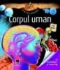 Incredibila enciclopedie Larousse - Corpul uman