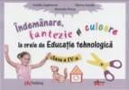 Educatie tehnologica. Caietul elevului clasa a IV-a. Akademos Art