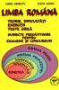 Limba romana (teorie, dificultati, exercitii, teste grila). Subiecte pregatitoare pentru evaluare continua, testare si concursuri
