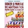 Exercitii si probleme de matematica pentru elevii claselor I-IV